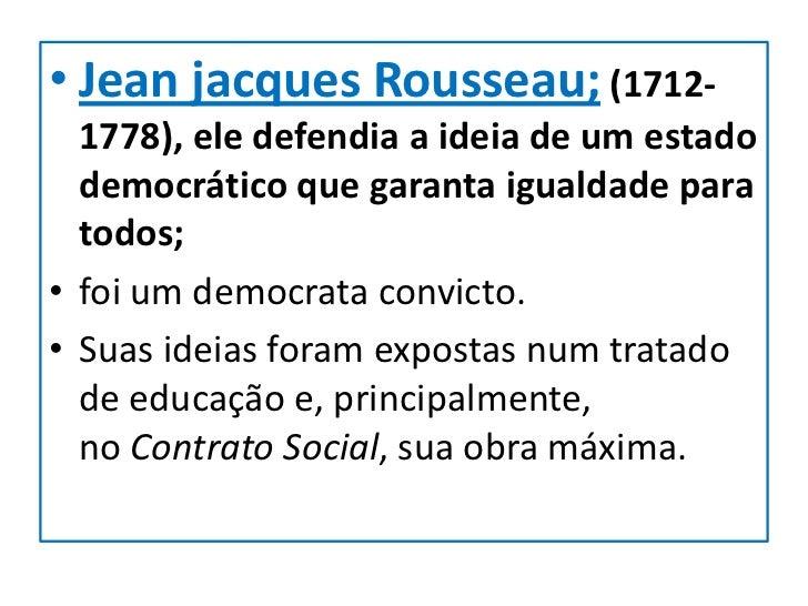 • Montesquieu:• Em 1748 publicou sua grande obra O  Espírito das Leis, dedicada ao estudo de  diversas formas de governo. ...