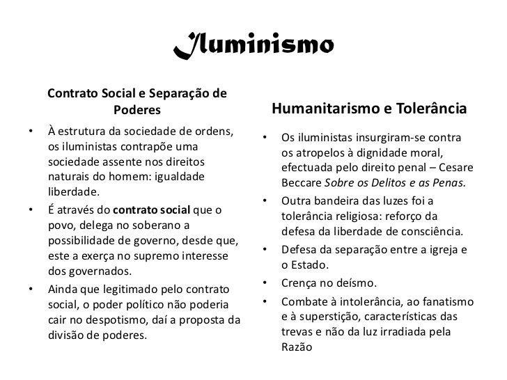 Iluminismo     Contrato Social e Separação de                Poderes                          Humanitarismo e Tolerância •...
