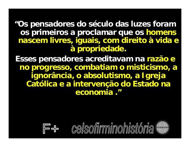 C – Socialo Uma sociedade com privilégios ao Clero e à Nobreza às custas da exploração da burguesia, obrigada a pagar alto...