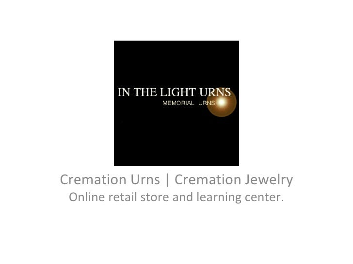 Cremation Urns | Cremation Jewelry Online retail store and learning center.