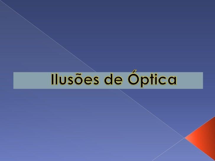 Ilusões de Óptica<br />