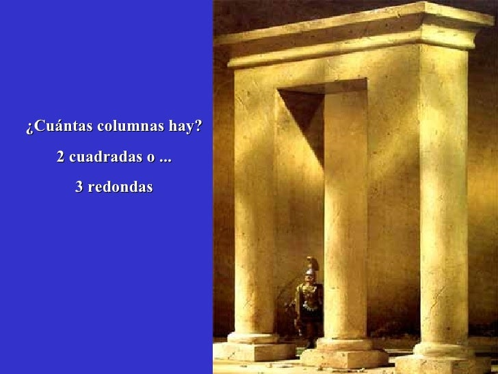 ¿Cuántas columnas hay?   2 cuadradas o ...      3 redondas
