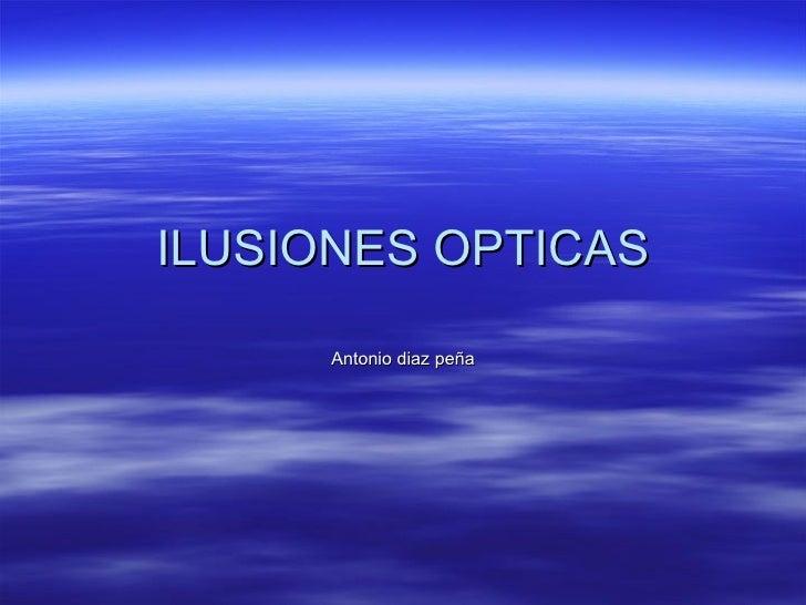 ILUSIONES OPTICAS Antonio diaz peña