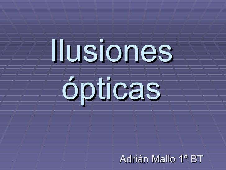 Ilusiones ópticas Adrián Mallo 1º BT