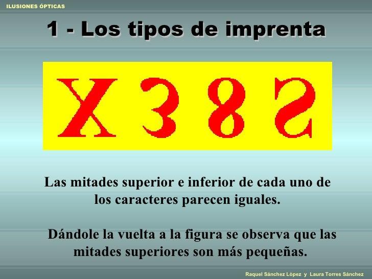 1 - Los tipos de imprenta Dándole la vuelta a la figura se observa que las mitades superiores son más pequeñas.   Las mita...