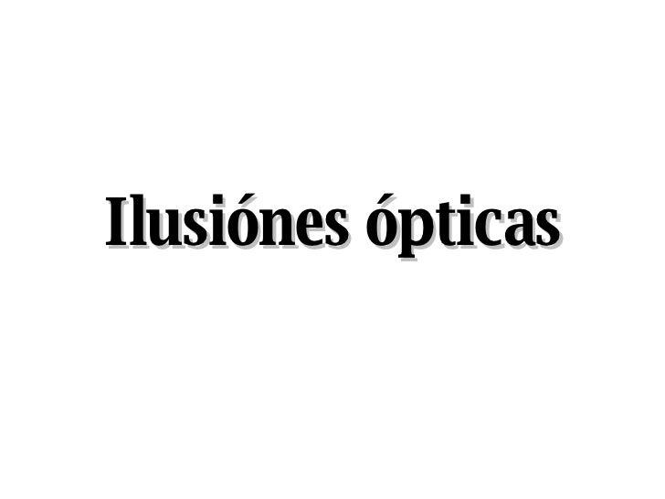 Ilusiónes ópticas
