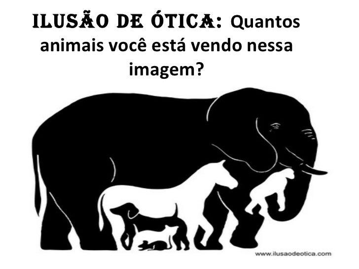 ILUSÃO DE ÓTICA: Quantos animais você está vendo nessa           imagem?