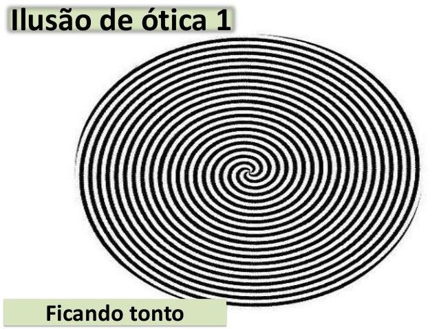 Ilusão de ótica 1  Ficando tonto