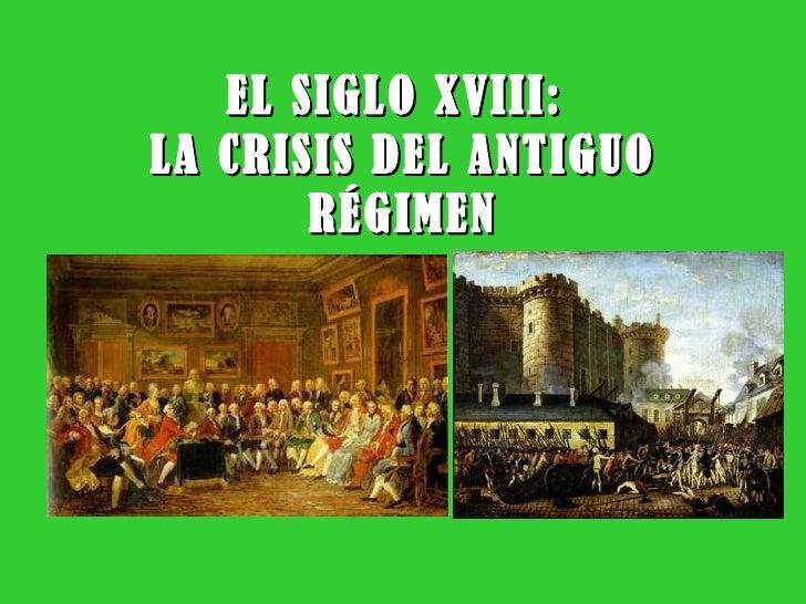 EL SIGLO XVIII:  LA CRISIS DEL ANTIGUO RÉGIMEN
