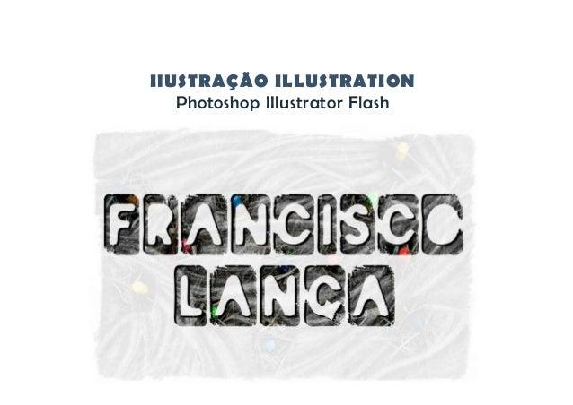 IlUSTRAÇÃO ILLUSTRATION Photoshop IIlustrator Flash