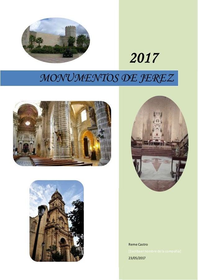 2017 Reme Castro [Escribael nombre de la compañía] 23/05/2017 MONUMENTOS DE JEREZ