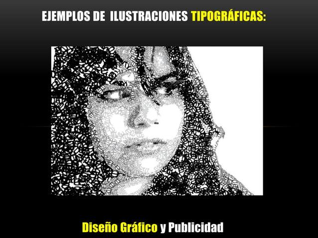 Diseño Gráfico y Publicidad EJEMPLOS DE ILUSTRACIONES TIPOGRÁFICAS: