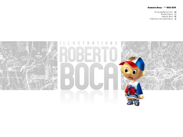 Roberto Boca | 55 319163 4374 boca1339@gmail.com @robertoboca Roberto Boca slideshare.net/robertoboca