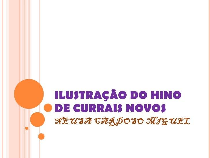 ILUSTRAÇÃO DO HINO  DE CURRAIS NOVOS NEUSA CARDOSO MIGUEL