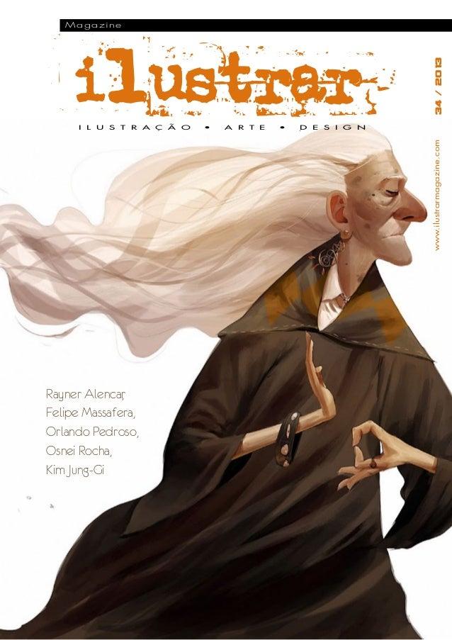 34 / 2013  Magazine  •  A R T E  •  D E S I G N  www.ilustrarmagazine.com  I L U S T R A Ç Ã O  Rayner Alencar , Felipe Ma...