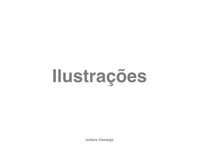 IlustraçõesJuliana Camargo