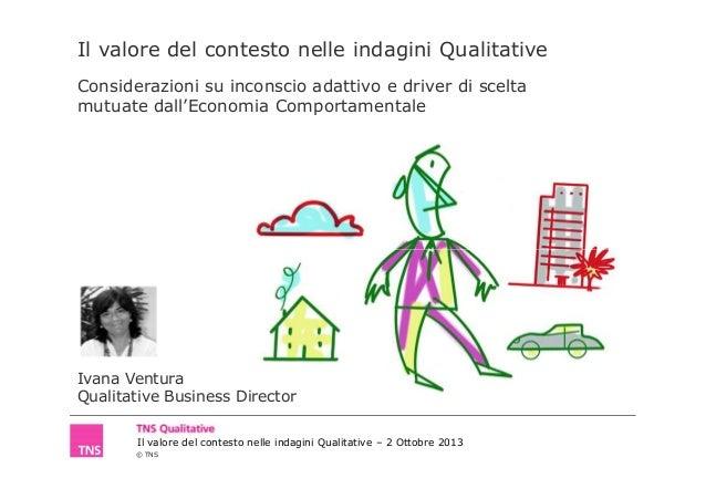 Il valore del contesto nelle indagini Qualitative Considerazioni su inconscio adattivo e driver di scelta mutuate dall'Eco...