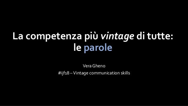La competenza più vintage di tutte: le parole Vera Gheno #ijf18 –Vintage communication skills