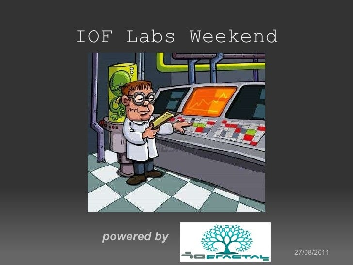 IOF Labs Weekend powered by  27/08/2011