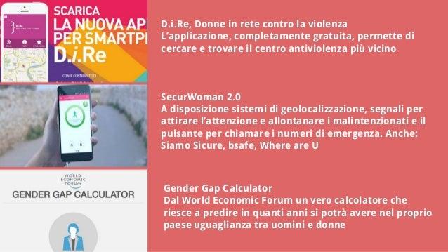 D.i.Re, Donne in rete contro la violenza L'applicazione, completamente gratuita, permette di cercare e trovare il centro a...