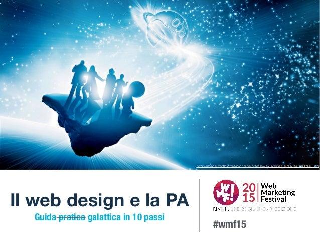 Il web design e la PA Guida pratica galattica in 10 passi http://image.tmdb.org/t/p/original/kMf3ewax3ZeiSESaPQxBAReQzDD....