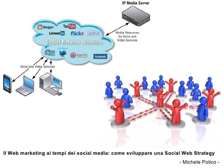 Il Web marketing ai tempi dei social media: come sviluppare una Social Web Strategy                                       ...