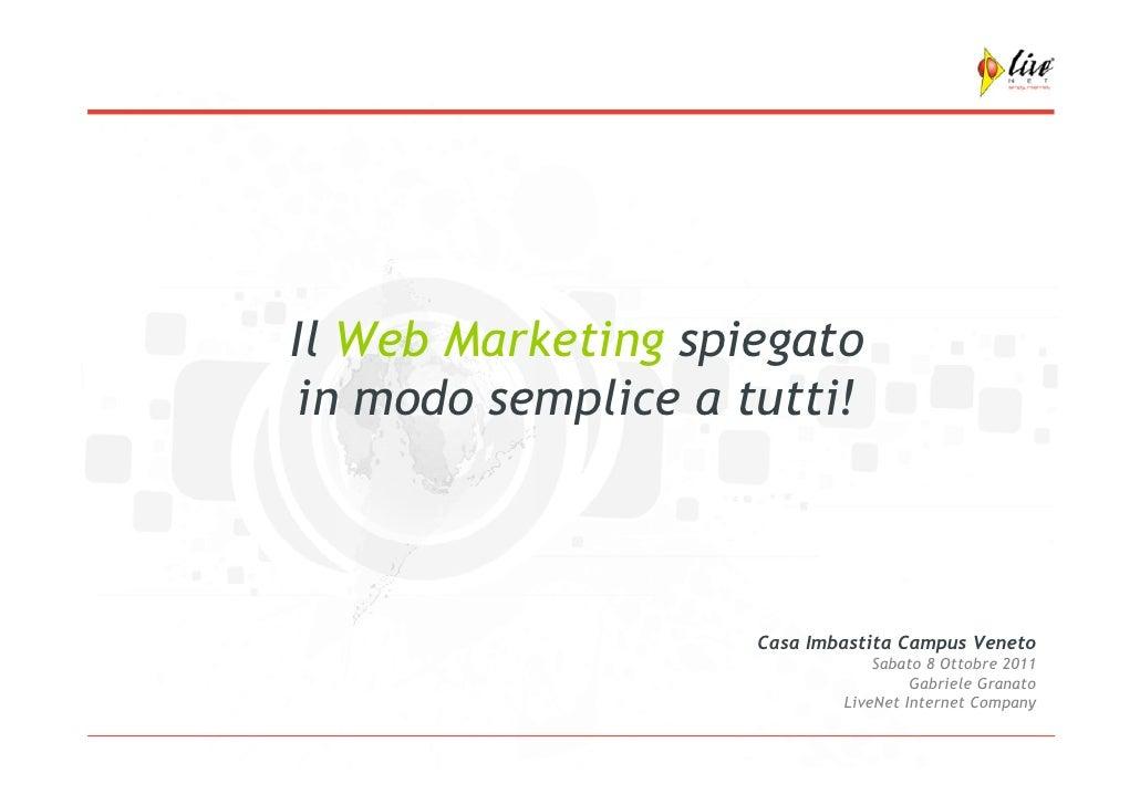 Il Web Marketing spiegatoin modo semplice a tutti!                    Casa Imbastita Campus Veneto                        ...