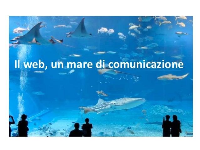 Il web, un mare di comunicazione