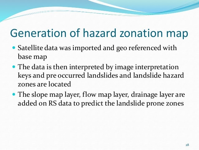 Generation of hazard zonation map   Satellite data was imported and geo referenced with  base map   The data is then int...