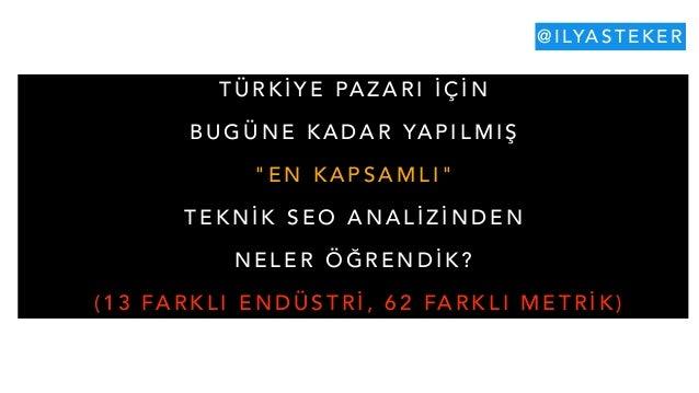 """Türkiye Pazarı için Bugüne Kadar Yapılmış """"En Kapsamlı"""" Teknik SEO Analizinden Neler Öğrendik? Slide 2"""