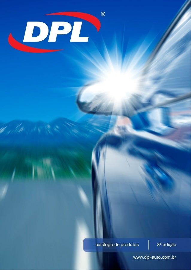catálogo de produtos 8ª edição www.dpl-auto.com.br