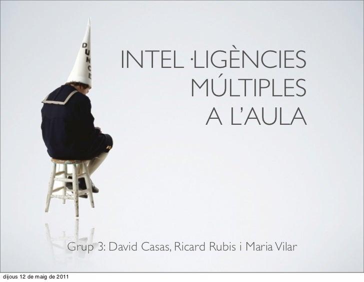 INTEL·LIGÈNCIES                                        MÚLTIPLES                                         A L'AULA         ...