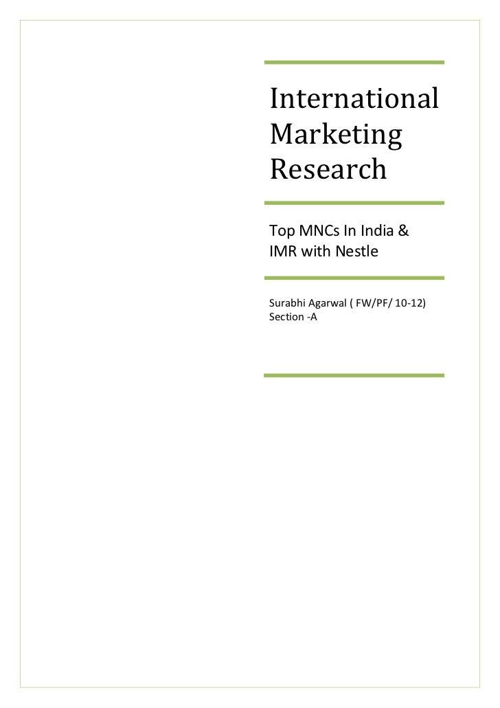 InternationalMarketingResearchTop MNCs In India &IMR with NestleSurabhi Agarwal ( FW/PF/ 10-12)Section -A