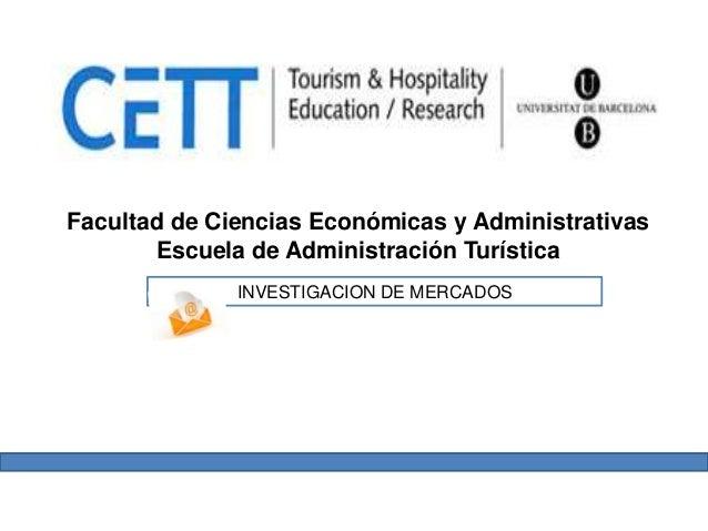 Facultad de Ciencias Económicas y Administrativas       Escuela de Administración Turística              INVESTIGACION DE ...