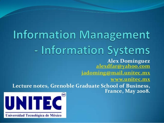 Alex Domínguez alexdfar@yahoo.com jadoming@mail.unitec.mx www.unitec.mx Lecture notes, Grenoble Graduate School of Busines...