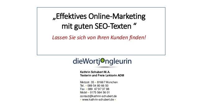 """""""Effektives Online-Marketing mit guten SEO-Texten """" Lassen Sie sich von Ihren Kunden finden! Kathrin Schubert M.A. Texteri..."""