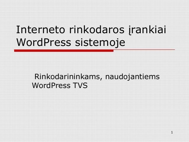 Interneto rinkodaros įrankiai WordPress sistemoje Rinkodarininkams, naudojantiems WordPress TVS 1