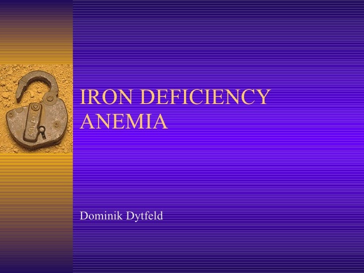 IRON DEFICIENCY ANEMIA Dominik Dytfeld