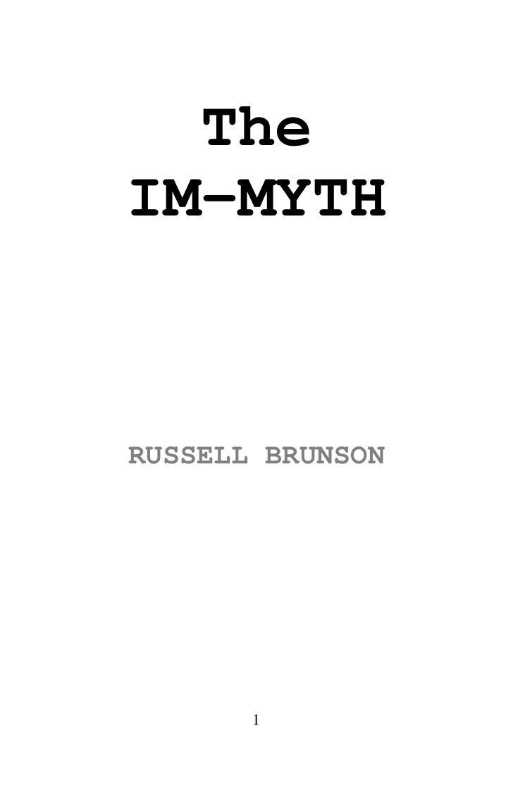 The IM-MYTH  RUSSELL BRUNSONCopyright 2008 © DotCom Secrets, Inc.         All Rights Reserved                  1