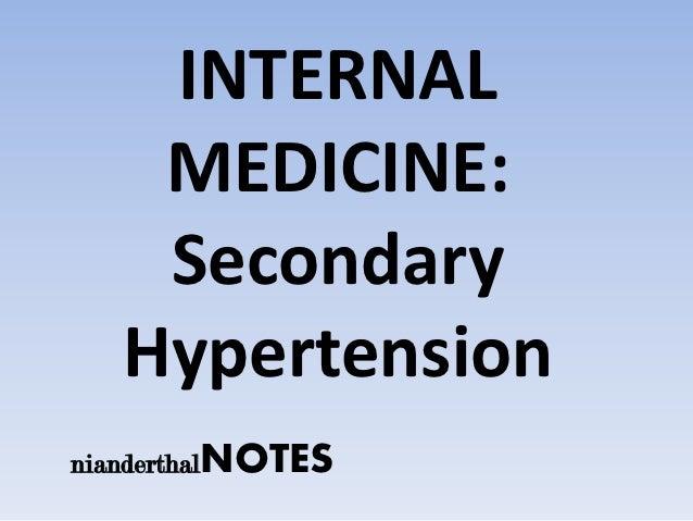 INTERNAL    MEDICINE:    Secondary   HypertensionnianderthalNOTES