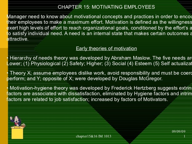 <ul><li>CHAPTER 15: MOTIVATING EMPLOYEES </li></ul><ul><li>Manager need to know about motivational concepts and practices ...