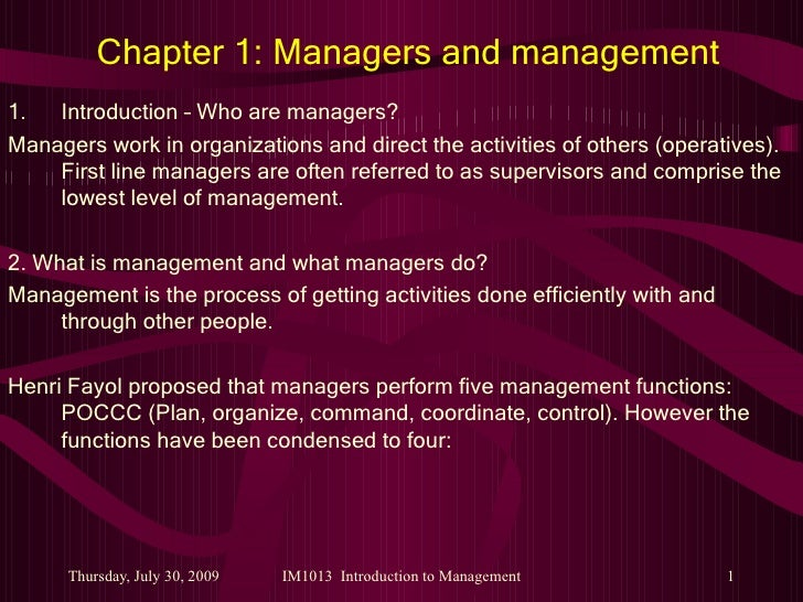 Chapter 1: Managers and management <ul><li>Introduction – Who are managers? </li></ul><ul><li>Managers work in organizatio...