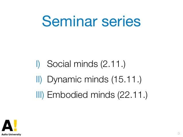 Interacting Minds 2: Dynamic minds Slide 3