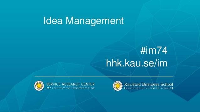 Idea Management #im74 hhk.kau.se/im