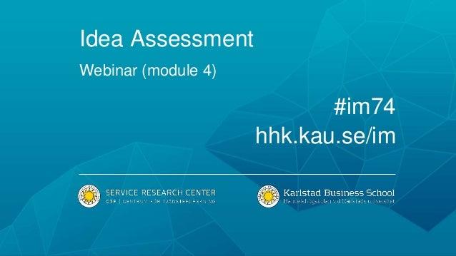 Idea Assessment Webinar (module 4) #im74 hhk.kau.se/im