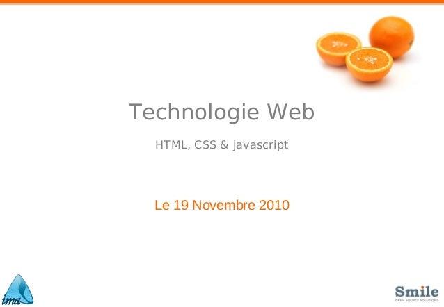 Technologie Web HTML, CSS & javascript Le 19 Novembre 2010
