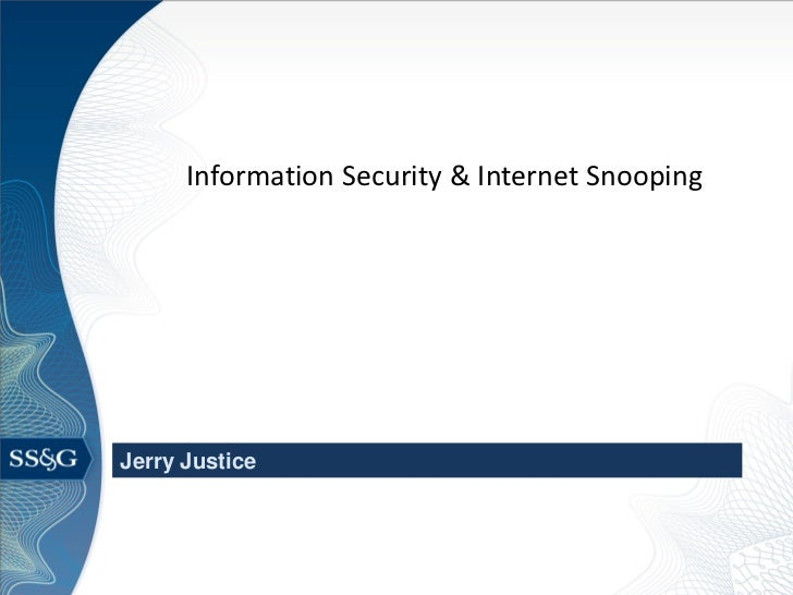 Information Security & Internet SnoopingJerry Justice