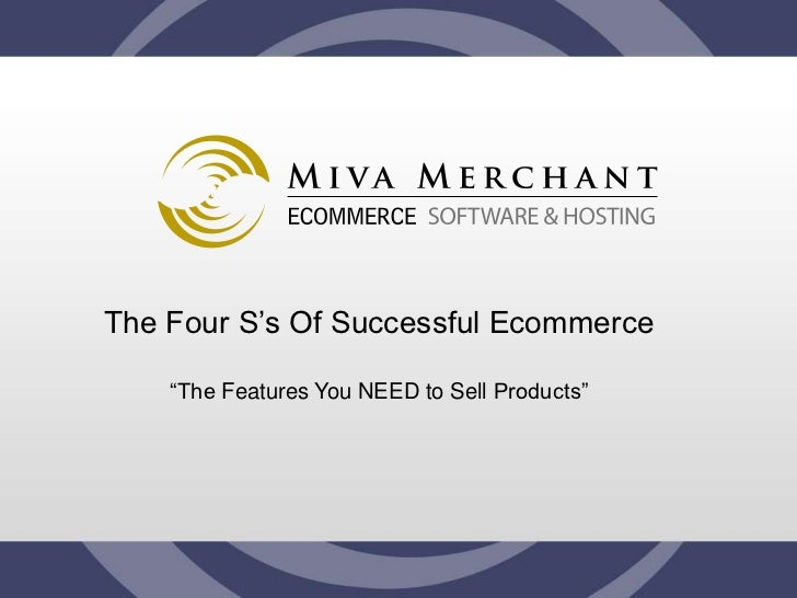 "The Four S's Of Successful Ecommerce    ""The Features You NEED to Sell Products"""