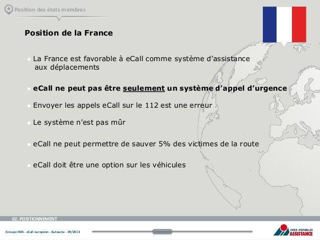Position des états membres  Position de la France    La France est favorable à eCall comme système d'assistance aux dépla...