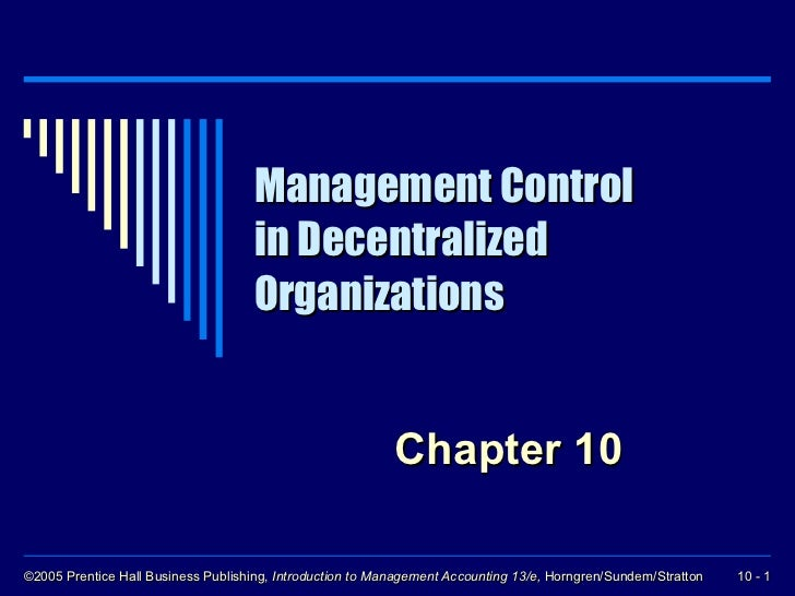 Management Control in Decentralized Organizations Chapter 10